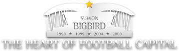 SUWON BIGBIRD / THE HEART OF FOOTBALL CAPITAL